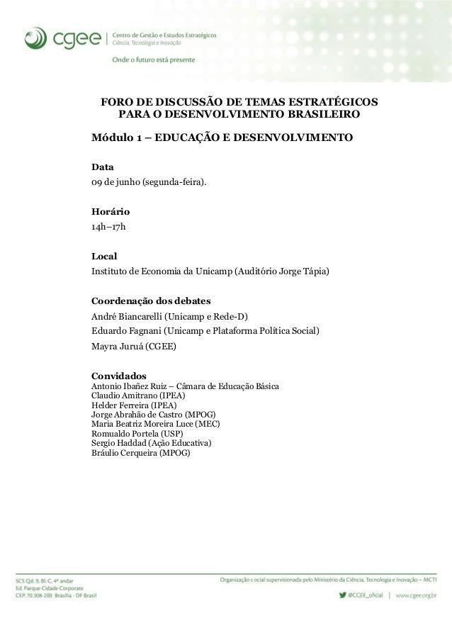 FORO DE DISCUSSÃO DE TEMAS ESTRATÉGICOS PARA O DESENVOLVIMENTO BRASILEIRO Módulo 1 – EDUCAÇÃO E DESENVOLVIMENTO Data 09 de...