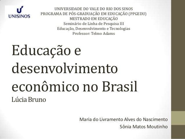 UNIVERSIDADE DO VALE DO RIO DOS SINOS         PROGRAMA DE PÓS-GRADUAÇÃO EM EDUCAÇÃO (PPGEDU)                     MESTRADO ...
