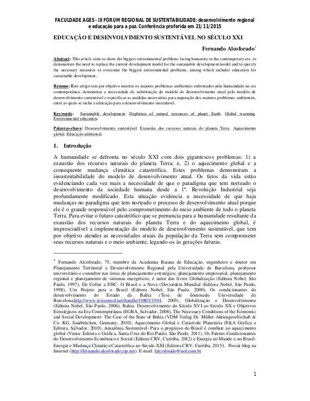 FACULDADE AGES - IX FÓRUM REGIONAL DE SUSTENTABILIDADE: desenvolvimento regional e educação para a paz. Conferência profer...
