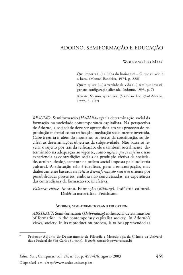 459Educ. Soc., Campinas, vol. 24, n. 83, p. 459-476, agosto 2003 Disponível em <http://www.cedes.unicamp.br> ADORNO, SEMIF...
