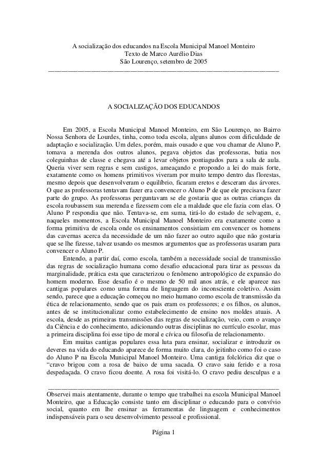 A socialização dos educandos na Escola Municipal Manoel Monteiro                           Texto de Marco Aurélio Dias    ...