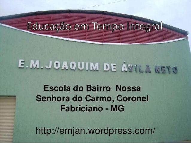 Escola do Bairro Nossa Senhora do Carmo, Coronel Fabriciano - MG http://emjan.wordpress.com/