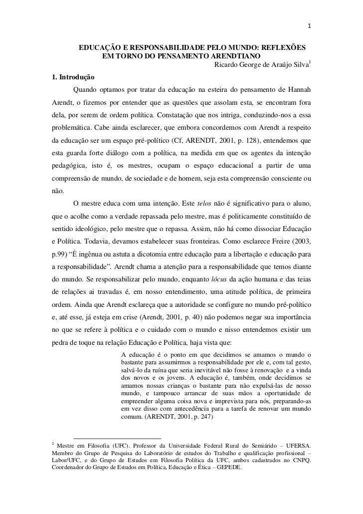 1         EDUCAÇÃO E RESPONSABILIDADE PELO MUNDO: REFLEXÕES              EM TORNO DO PENSAMENTO ARENDTIANO                ...