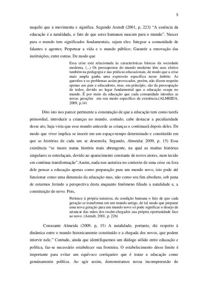 """5naquilo que a movimenta e significa. Segundo Arendt (2001, p, 223) """"A essência daeducação é a natalidade, o fato de que s..."""