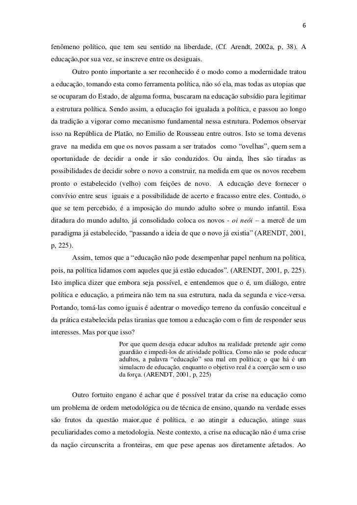 6fenômeno político, que tem seu sentido na liberdade, (Cf. Arendt, 2002a, p, 38). Aeducação,por sua vez, se inscreve entre...