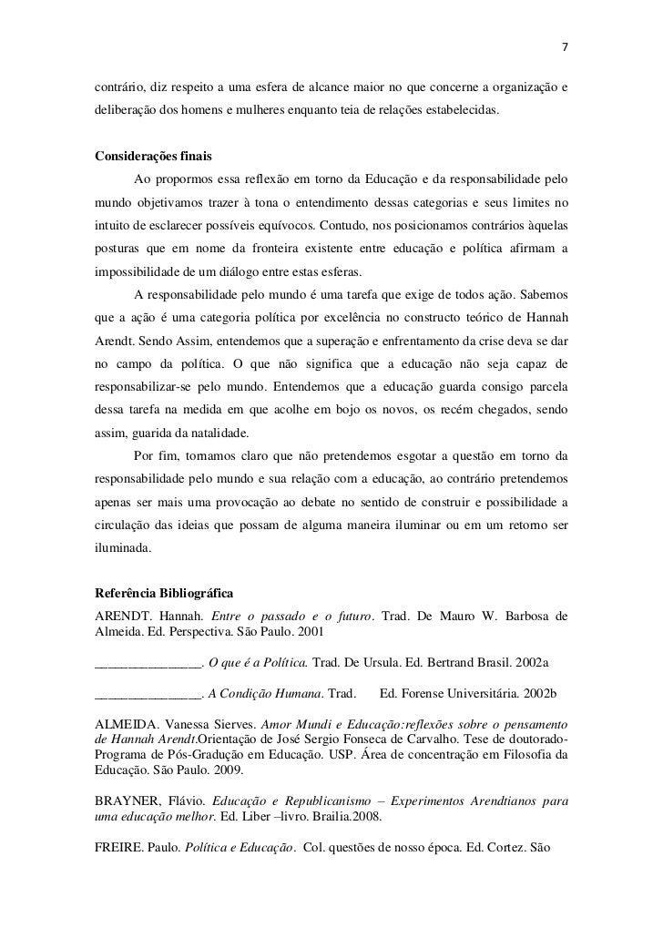 7contrário, diz respeito a uma esfera de alcance maior no que concerne a organização edeliberação dos homens e mulheres en...