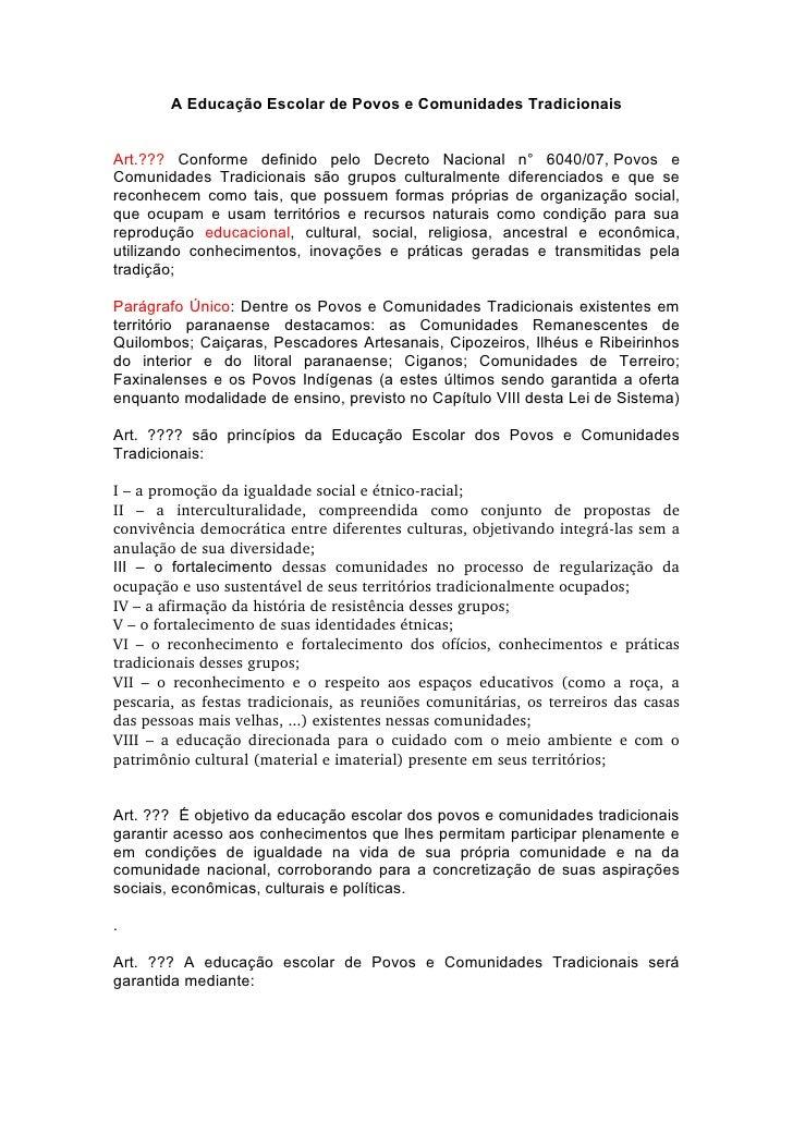 A Educação Escolar de Povos e Comunidades Tradicionais   Art.??? Conforme definido pelo Decreto Nacional n° 6040/07, Povos...