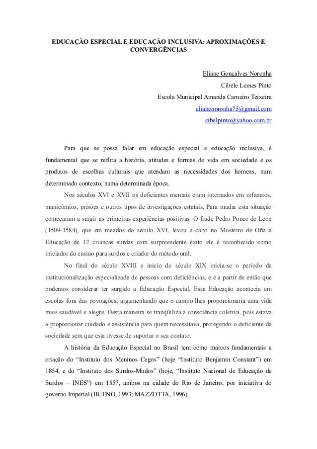 EDUCAÇÃO ESPECIAL E EDUCAÇÃO INCLUSIVA: APROXIMAÇÕES E CONVERGÊNCIAS Eliane Gonçalves Noronha Cibele Lemes Pinto Escola Mu...