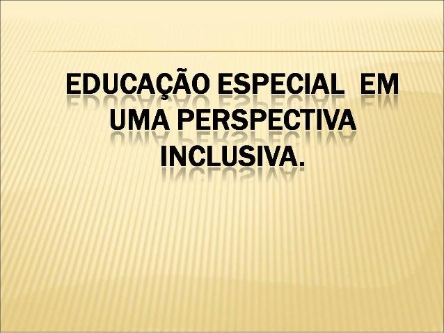 PÚBLICO ALVO DA   EDUCAÇÃO   ESPECIAL