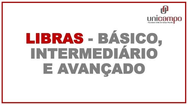 LIBRAS - BÁSICO, INTERMEDIÁRIO E AVANÇADO