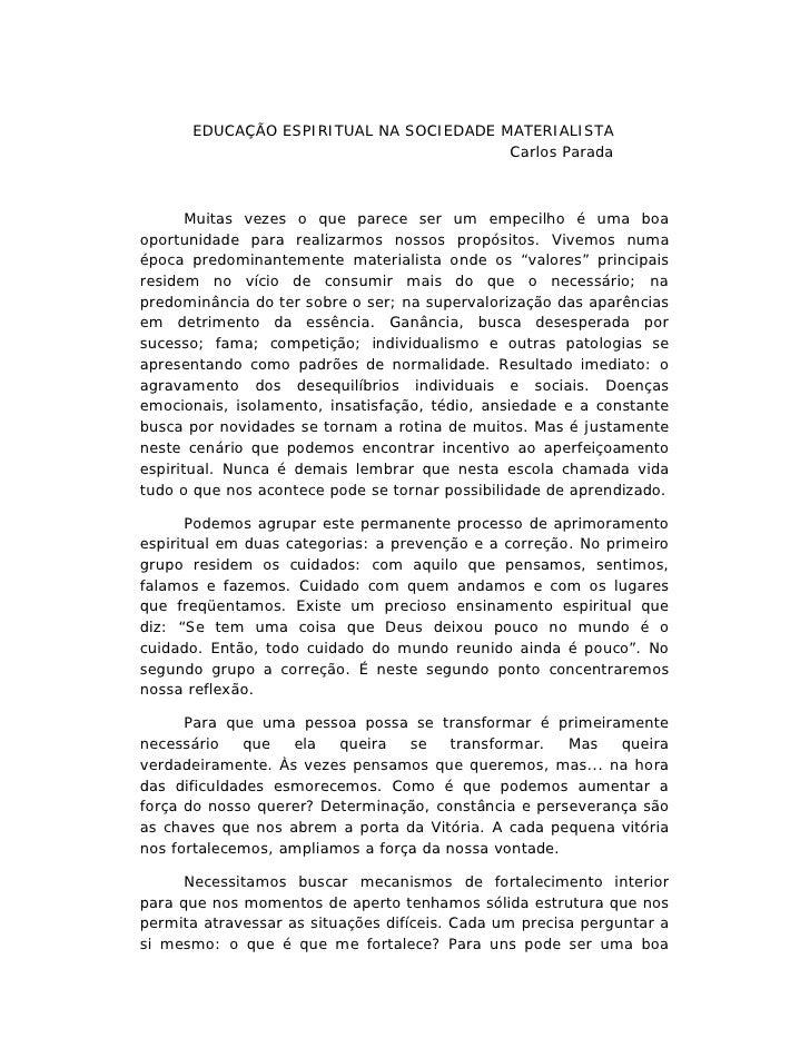 EDUCAÇÃO ESPIRITUAL NA SOCIEDADE MATERIALISTA                                        Carlos Parada       Muitas vezes o qu...
