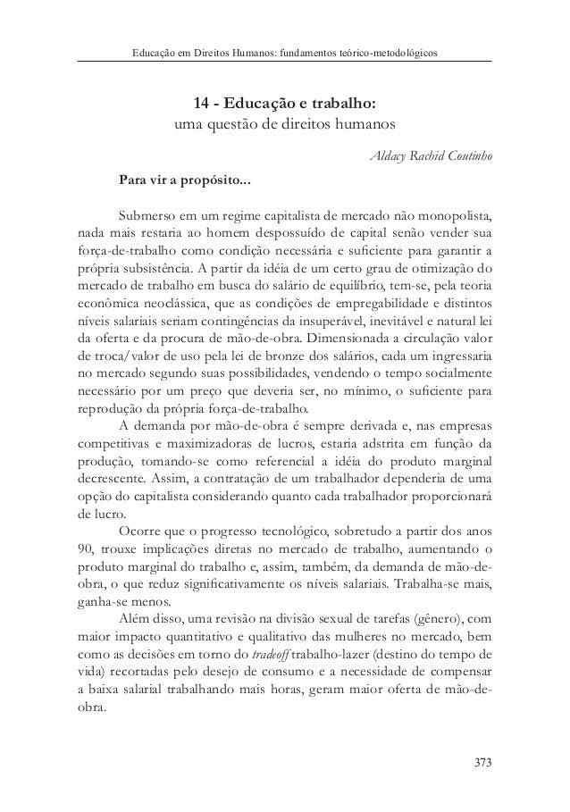 373 Educação em Direitos Humanos: fundamentos teórico-metodológicos 14 - Educação e trabalho: uma questão de direitos huma...