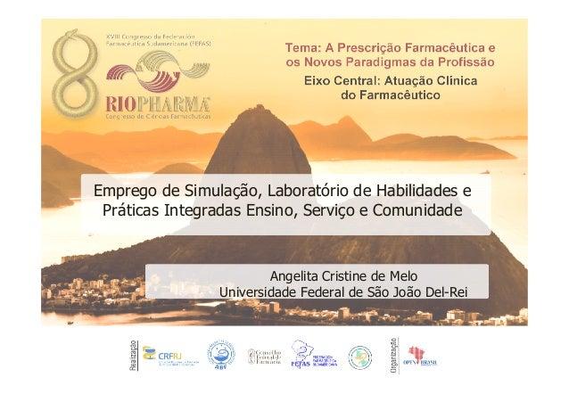 Emprego de Simulação, Laboratório de Habilidades e Práticas Integradas Ensino, Serviço e Comunidade Angelita Cristine de M...