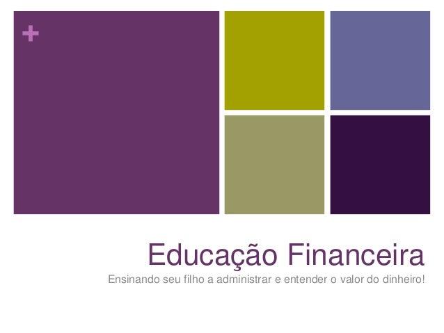 +  Educação Financeira Ensinando seu filho a administrar e entender o valor do dinheiro!