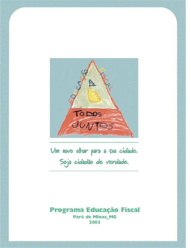 Um novo olhar para a sua cidade. ~ Seja cidadao de verdade.  Programa Educação Físcal Pará de MInas_MG 2003