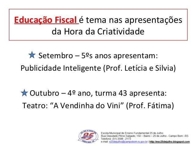 Educação Fiscal é tema nas apresentações da Hora da Criatividade Setembro – 5ºs anos apresentam: Publicidade Inteligente (...