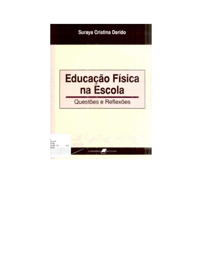 EDUCAÇÃO FÍSICA NA ESCOLAQ U E S T Õ E S           E R E F L E X Õ E S                  Associação Brasileira para        ...