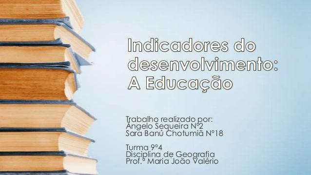 Trabalho realizado por: Ângelo Sequeira Nº2 Sara Banú Chotumiã Nº18  Turma 9º4 Disciplina de Geografia Prof.ª Maria João V...