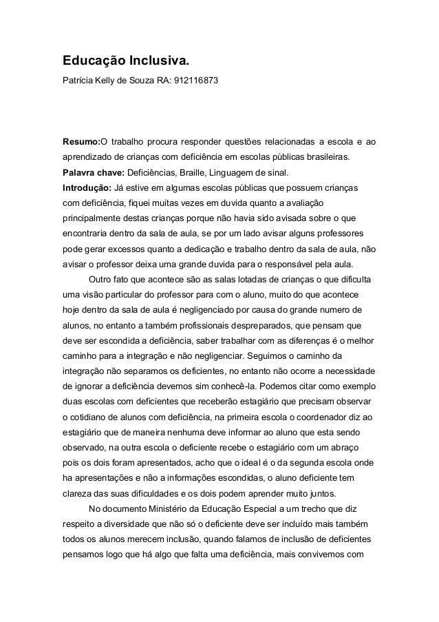 Educação Inclusiva.  Patrícia Kelly de Souza RA: 912116873  Resumo:O trabalho procura responder questões relacionadas a es...