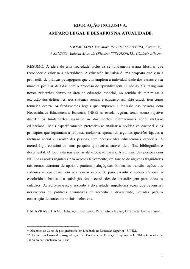 EDUCAÇÃO INCLUSIVA: AMPARO LEGAL E DESAFIOS NA ATUALIDADE. *DOMICIANO, Lucimara Perente; *OLIVEIRA, Fernanda; * SANTOS, An...