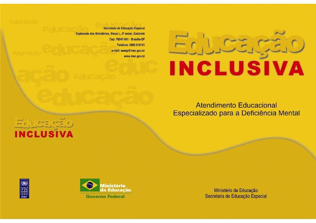 Atendimento Educacional Especializado para a Deficiência Mental.             MINISTÉRIO DA EDUCAÇÃO                Educaçã...