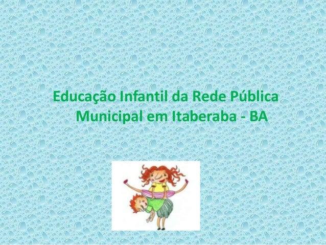 Educação Infantil da Rede PúblicaMunicipal em Itaberaba - BA