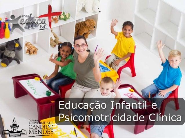 Educação Infantil e Psicomotricidade Clínica