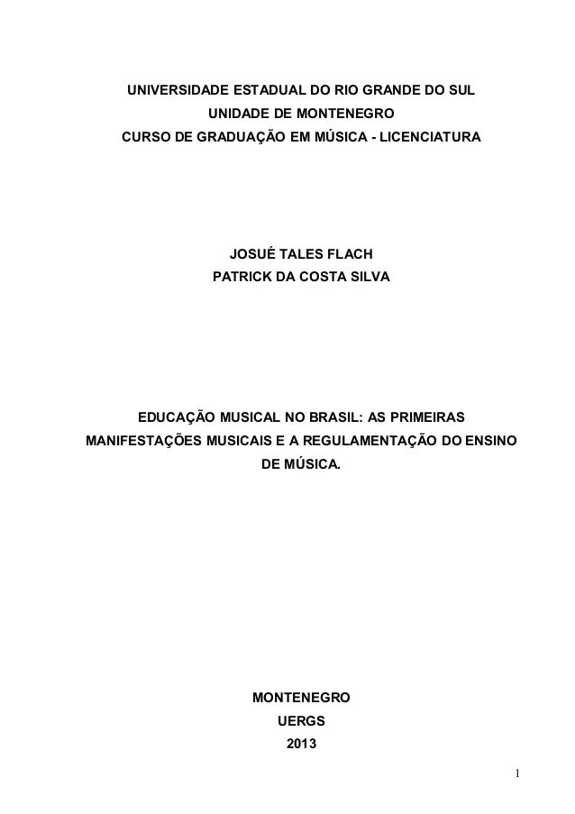 UNIVERSIDADE ESTADUAL DO RIO GRANDE DO SUL UNIDADE DE MONTENEGRO CURSO DE GRADUAÇÃO EM MÚSICA - LICENCIATURA JOSUÉ TALES F...