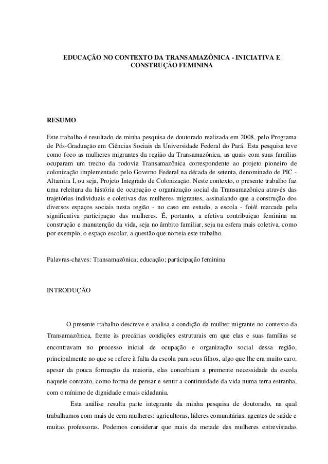 EDUCAÇÃO NO CONTEXTO DA TRANSAMAZÔNICA - INICIATIVA E CONSTRUÇÃO FEMININA RESUMO Este trabalho é resultado de minha pesqui...