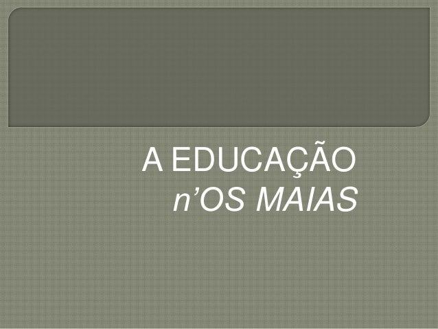 A EDUCAÇÃO  n'OS MAIAS