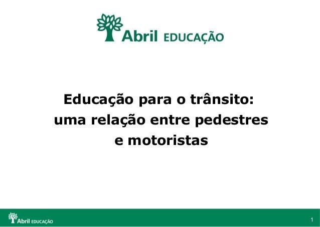 Educação para o trânsito: uma relação entre pedestres e motoristas  1
