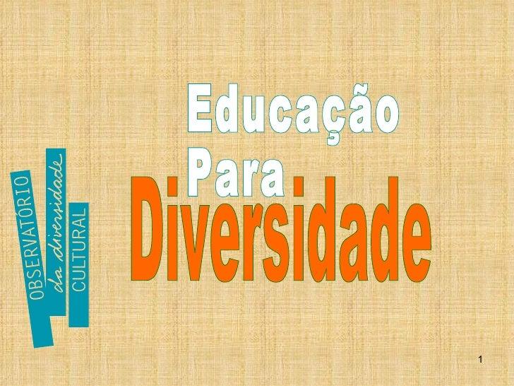 Educação Para Diversidade