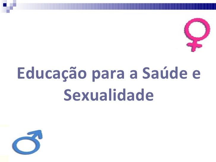 Educação para a Saúde e Sexualidade