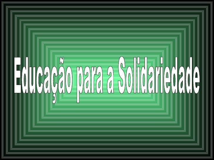 Educação para a Solidariedade