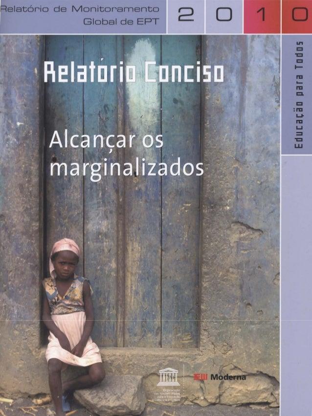 edições UNESCO Alcançar os marginalizados Relatório Conciso miolo_conciso_2010.qxd:Mise en page 1 November/10/10 6:19 PM P...