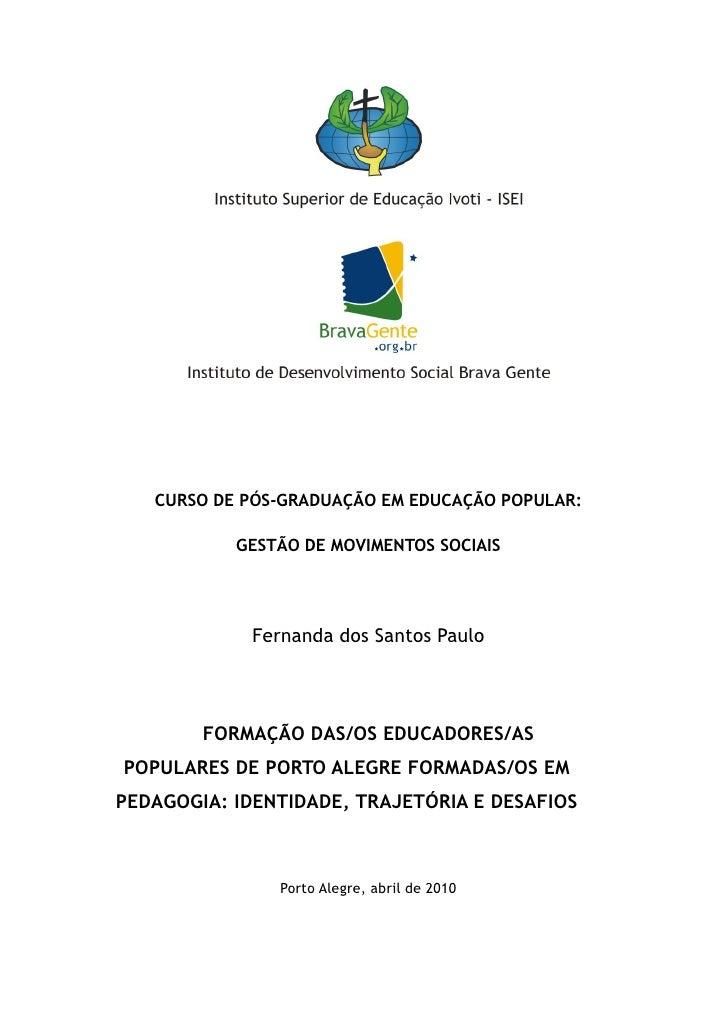 CURSO DE PÓS-GRADUAÇÃO EM EDUCAÇÃO POPULAR:           GESTÃO DE MOVIMENTOS SOCIAIS             Fernanda dos Santos Paulo  ...