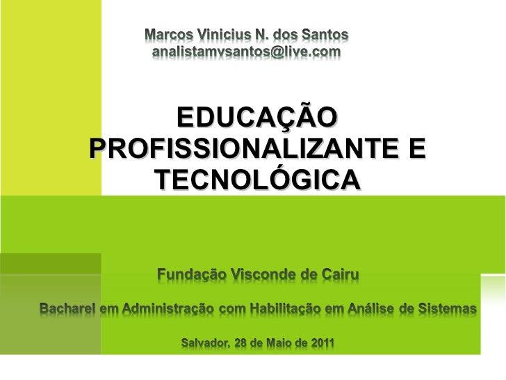 EDUCAÇÃO PROFISSIONALIZANTE E TECNOLÓGICA