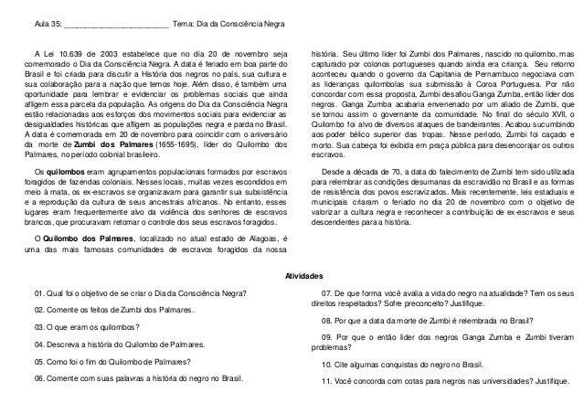 Aula 35: _________________________ Tema: Dia da Consciência Negra A Lei 10.639 de 2003 estabelece que no dia 20 de novembr...