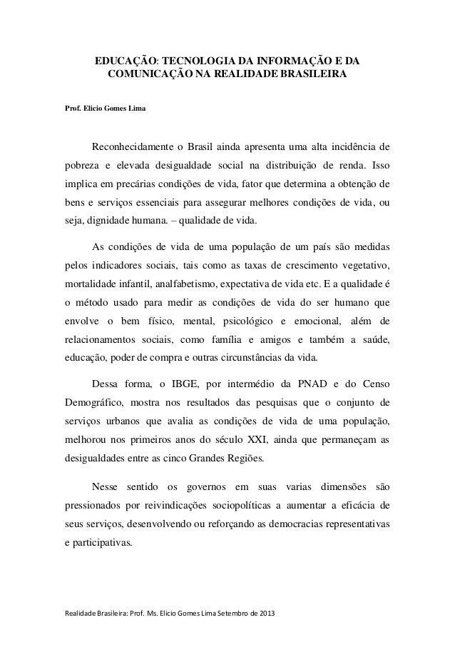Realidade Brasileira: Prof. Ms. Elicio Gomes Lima Setembro de 2013 EDUCAÇÃO: TECNOLOGIA DA INFORMAÇÃO E DA COMUNICAÇÃO NA ...