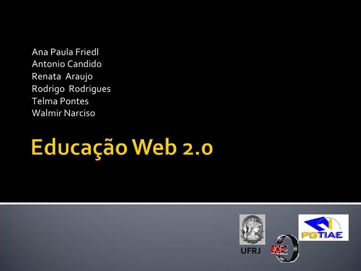 GT - 5  Ana Paula Friedl Antonio Candido Renata Araujo Rodrigo Rodrigues Telma Pontes Walmir Narciso                      ...