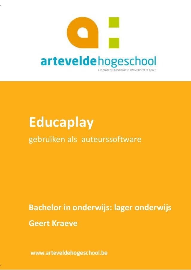 Educaplay   gebruiken als auteurssoftware   Bachelor in onderwijs: lager onderwijs   Geert KraeyeHandleiding EducaPlay    ...
