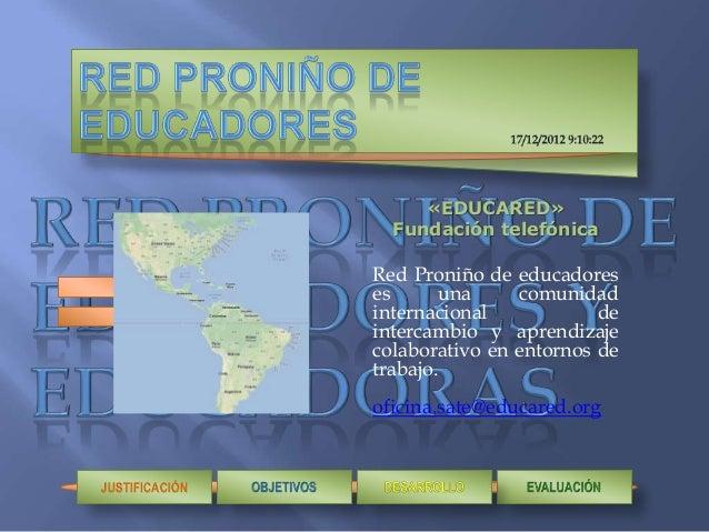«EDUCARED»                  Fundación telefónica                Red Proniño de educadores                es       una    c...