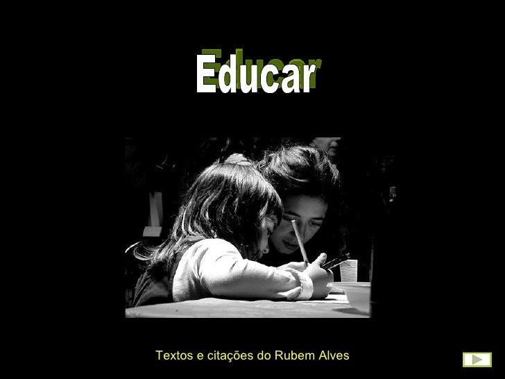 Educar Textos e citações do Rubem Alves