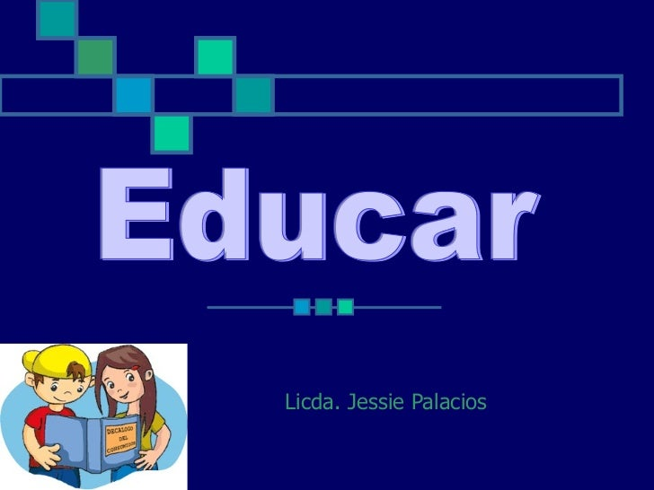 Licda. Jessie Palacios Educar