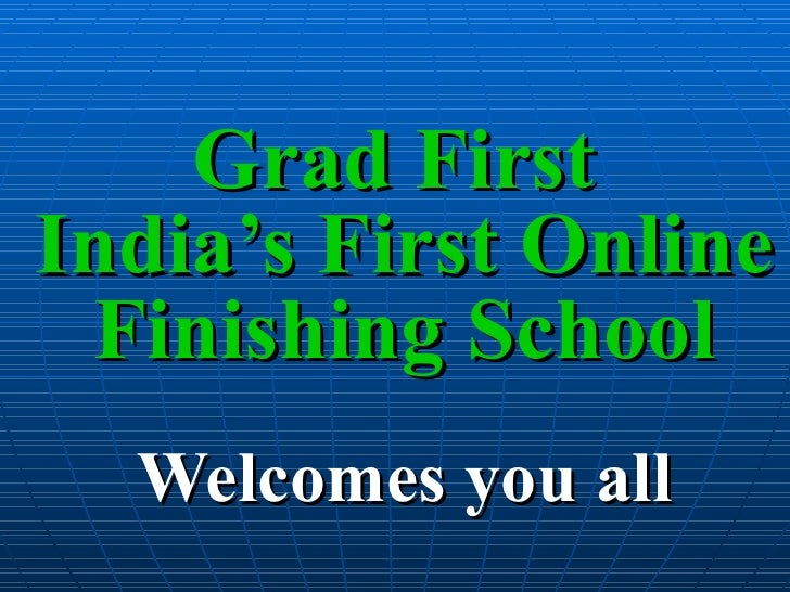 Grad First  India's First Online Finishing School Welcomes you all