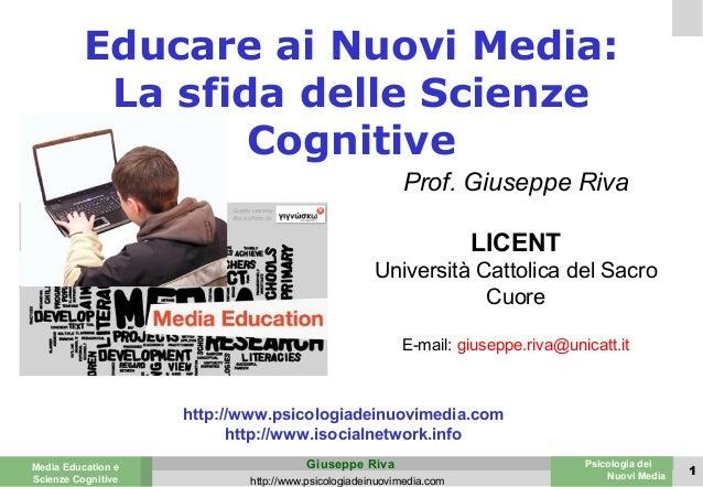 Educare ai Nuovi Media:           La sfida delle Scienze                  Cognitive                                       ...
