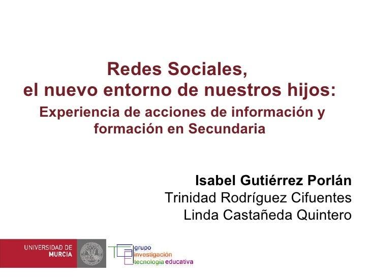 Redes Sociales,  el nuevo entorno de nuestros hijos:   Experiencia de acciones de información y formación en Secundaria Is...