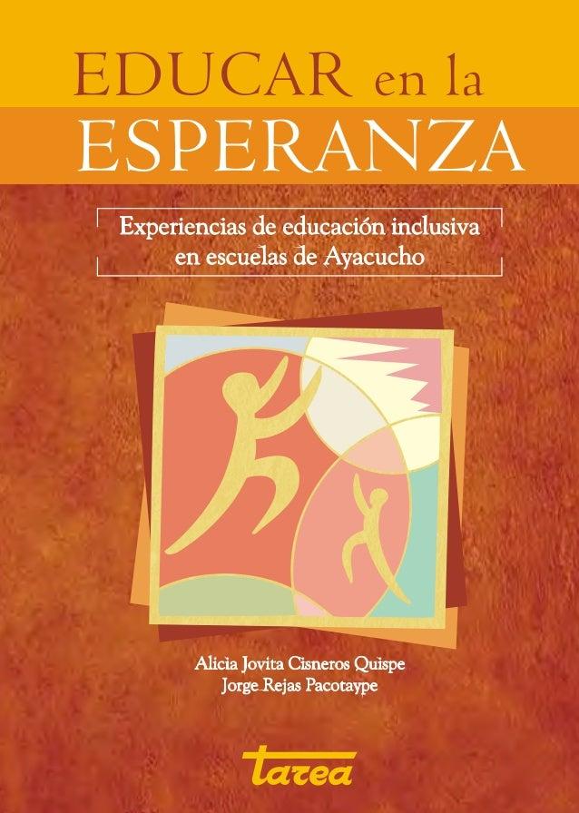Educar en la esperanzaExperiencias de educación inclusiva en Ayacucho