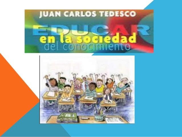 SOCIEDAD DEL  CONOCIMIENTO Y  EDUCACIÓN  Cambios que están registrando en la estructura económica,  política y cultural de...