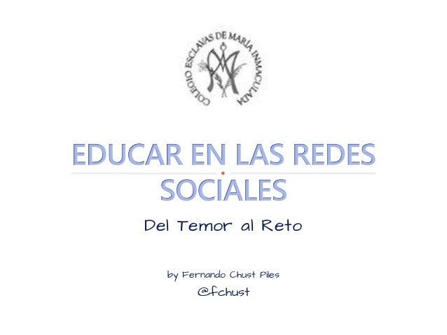 Del Temor al Reto by Fernando Chust Piles @fchust